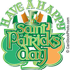 Happy St Pats Day vector - Have a Happy St Patricks Day with...