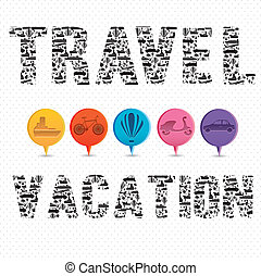 vacation and travel - Illustration of the words vacation and...