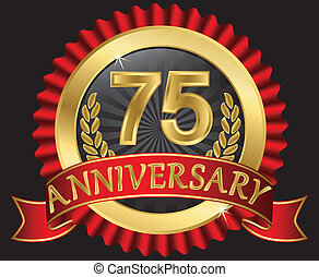 75 years anniversary golden label with ribbons, vector...
