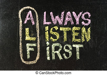 ALF acronym always listen first - good advice for training,...