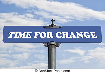 Time for change road sign