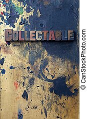 Collectable - The word Collectable written in antique...