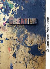 Creative - The word creative written in antique letterpress...