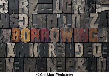 Borrowing - The word Borrowing written in antique...