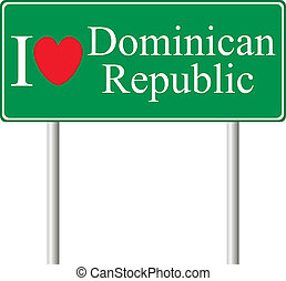 I love Dominican Republic, concept road sign isolated on...