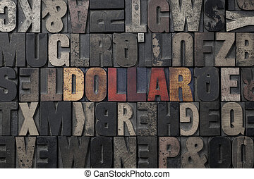 Dollar - The word Dollar written in antique letterpress...