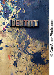 Identity - The word Identity written in antique letterpress...