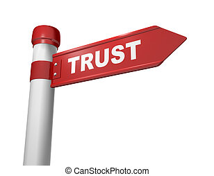 Trust - 3d road sign and word trust