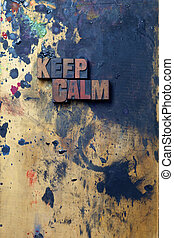 Keep Calm - The words Keep Calm written in antique...