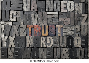 Trust - The word Trust written out in old letterpress blocks...