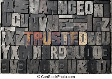 Trusted - The word trusted written out in old letterpress...