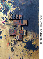 Keep - The words keep calm and carry on written in old...