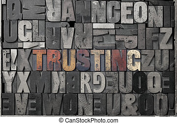 Trusting - The word trusting written out in old letterpress...