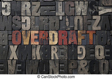 Overdraft - The word Overdraft written in antique...