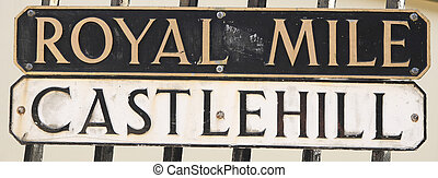 Royal Mile and Castle Hill - Signs of famous royal mile and...