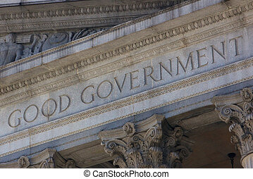 Good Government - Letters GOOD GOVERNMENT chiseled into the...