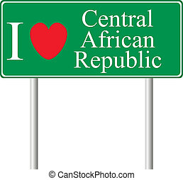 I love Central African Republic, concept road sign