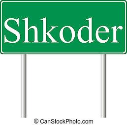 Shkoder green road sign