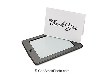 Touch e-reader with thank you card - A touch e-reader with...