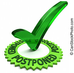 Postponed - Green label with 3D text and check mark.