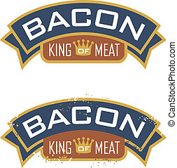 Bacon, King of Meat - Bacon emblem featuring the words,...