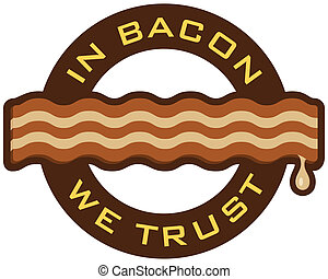 Bacon Symbol - Bacon symbol featuring the words, u201CIn...