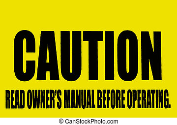 Caution Sign advising read owners manual before operating,...
