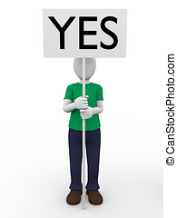 Yes - A man holding a sign with the word yes Positivism