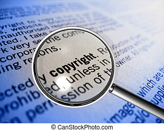 copyright in focus - amagnifier focusing on the word...