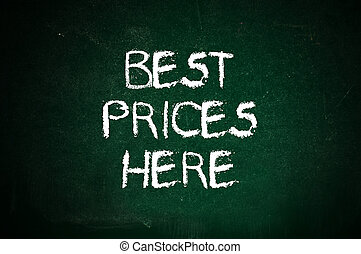 Best prices here, message handwritten with white chalk on a...