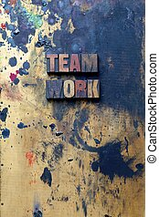 Team Work - The word Team Work written in very old and well...