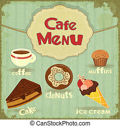 Vintage Cafe Menu - pastry and coffee on retro background -...