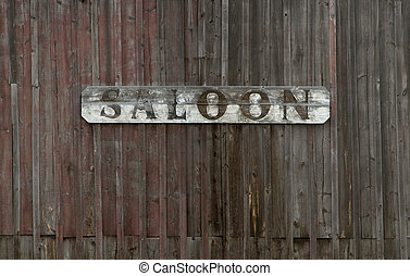Old Saloon Sign on Weathere