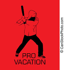 Provocation - pro vacation - Vector illustration of...