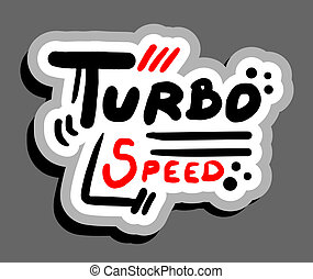 Turbo speed - Creative design of turbo speed