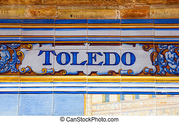 Toledo sign over a mosaic wall - ceramic decoration on...