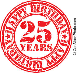 Grunge 25 years happy birthday rubber stamp, vector