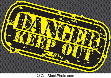 Grunge danger keep out rubber stamp