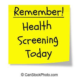 Remember Health Screening Today written on a yellow sticky...