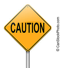 Caution concept. - Illustration depicting a roadsign with a...