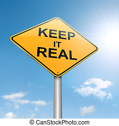 Keep it real concept. - Illustration depicting a roadsign...