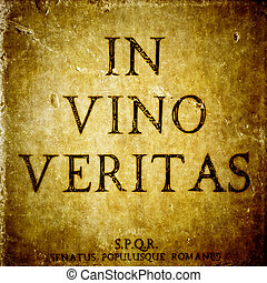 In vino veritas sign on a stone textured bacground and SPQR...