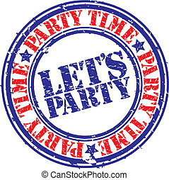 Grunge let's party rubber stamp, vector
