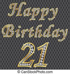 Happy 21 birthday, golden with diam