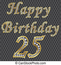 Happy 25 birthday, golden with diamonds, vector