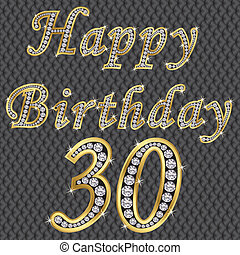 Happy 30 birthday, golden with diamonds, vector