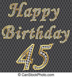 Happy 45 birthday, golden with diam