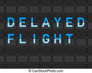 Delayed Flight Flip Board - Airport travel information about...