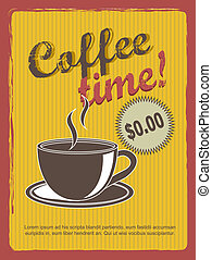 coffee time annoucement, vintage style. vector illustration