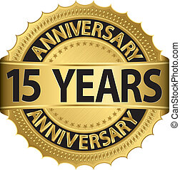 15 years anniversary golden label with ribbon, vector